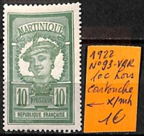 [836978]TB//*/Mh-France (Ex Colonie) Martinique 1922 - N° 93-VAR, 10c Hors Cartouche - Martinique (1886-1947)