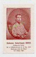 MONSEIGNEUR SIMEON-FRANCOIS BERNEUX. NE A CHATEAU DU LOIR EN 1814 - EVEQUE DE COREE - MORT MARTYRISE A SEOUL EN 1966 - Imágenes Religiosas