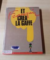 Et Franquin Créa  La Gaffe - Franquin