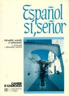 Espanol Si, Señnor 4e. Cahier D'exercices De Cécile Puveland (1988) - 12-18 Ans