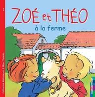 Zoé Et Théo à La Ferme De Catherine Metzmeyer (2006) - Zonder Classificatie