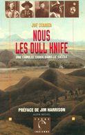 Nous Les Dull Knife. Une Famille De Sioux Dans Le Siècle De Joe Starita (1997) - Histoire