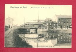 C.P. Marchienne-au-Pont  =  Pont  Sur  Le  Canal De  CHARLEROI à  BRUXELLES - Charleroi