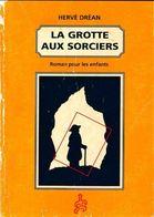 La Grotte Aux Sorciers De Hervé Dréan (1993) - Books, Magazines, Comics