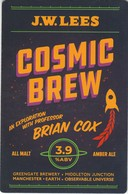 J.W.LEES BREWERY  (MANCHESTER, ENGLAND) - COSMIC BREW - PUMP CLIP FRONT - Letreros
