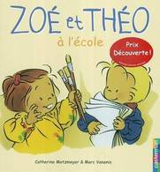 Zoé Et Théo à L'école De Catherine Metzmeyer (2004) - Zonder Classificatie