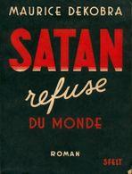 Satan Refuse Le Monde De Maurice Dekobra (1947) - Otros