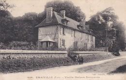 446  VRAIVILLE EURE  VIELLE MAISON NORMANDE - Francia