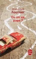 Où On Va, Papa ? De Jean-Louis Fournier (2010) - Livres, BD, Revues