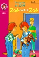 Les Frousses De Zoé : Zoé Contre Zoé De Gudule () - Zonder Classificatie