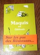 Livre - Maquis En Gatinais FFI Résistance Guerre 39-45 WW2 Loiret - Boeken