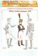 Soldats Des Guerres Napoléoniennes N°1 L'infanterie De La Jeune Garde En Action Officiers, Tirailleurs-chasseurs 1810 - Boeken