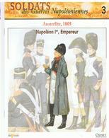 Soldats Des Guerres Napoléoniennes N°3 Austerltiz, 1805 Napoléon 1er, Empereur - Boeken