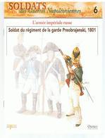 Soldats Des Guerres Napoléoniennes N°6 L'armée Impériale Russe Soldat Du Régiment De La Garde Preobrajenski, 1801 - Boeken