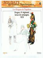 Soldats Des Guerres Napoléoniennes N°9 Les Dragons De Napoléon Dragon, 4ème Régiment Tenue De Campagne 1810 - Boeken