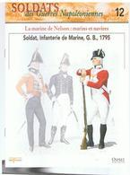 Soldats Des Guerres Napoléoniennes N°12 La Marine De Nelson: Marins Et Navires Soldats, Infanterie De Marine, G.B. 1795 - Boeken