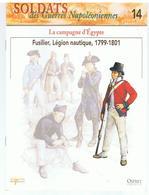 Soldats Des Guerres Napoléoniennes N°14 La Campagne D'Egypte Fusilier, Légion Nautique, 1799-1801 - Boeken