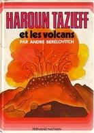 Haroun Tazieff Et Les Volcans De André Berelovitch (1977) - Zonder Classificatie