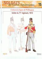 Soldats Des Guerres Napoléoniennes N°15 L'infanterie Légère De Wellington Soldat Du 71 ème Régiment, 1812 - Französisch