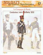Soldats Des Guerres Napoléoniennes N°17 La Campagne De Russie Conducteur, Train D'artillerie, 1812 - Boeken