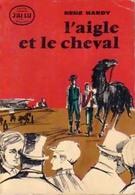 L'aigle Et Le Cheval De René Hardy (1961) - Andere