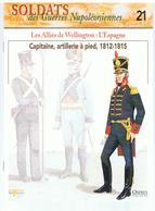 Soldats Des Guerres Napoléoniennes N°21 Les Alliés De Wellington: L'Espagne Capitaine, Artillerie à Pied, 1812-1815 - Boeken