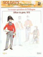 Soldats Des Guerres Napoléoniennes N°22 Les Troupes Spécialisées De Wellington Officiers De Génie, 1813 - Boeken