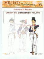 Soldats Des Guerres Napoléoniennes N°23 L'ascension De Napoléon Grenadier De La Garde Nationale De Paris, 1792 - Boeken