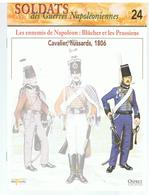 Soldats Des Guerres Napoléoniennes N°24 Les Ennemis De Napoléon: Blücher Et Les Prussiens, Cavalier, Hussards, 1806 - Boeken