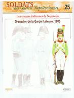 Soldats Des Guerres Napoléoniennes N°25 Les Troupes Italienne De Napoléon Grenadier De La Garde Italienne, 1806 - Boeken