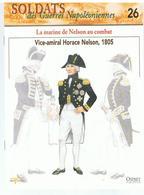 Soldats Des Guerres Napoléoniennes N°26 La Marine De Nelson Au Combat Vice-Amiral Horace Nelson, 1805 - Boeken