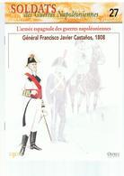 Soldats Des Guerres Napoléoniennes N°27 L'armée Espagnole Des Guerres Napoléoniennes Général Francisco Javier , 1808 - Boeken