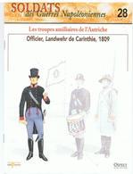 Soldats Des Guerres Napoléoniennes N°28 Les Troupes Auxiliaires De L'Autriche Officier Landwehr De Carinthie , 1809 - Boeken