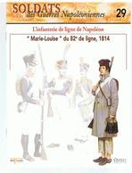 """Soldats Des Guerres Napoléoniennes N°29 L'infanterie De Ligne De Napoléon """"Marie-Louise"""" Du 82 ème De Ligne, 1814 - Boeken"""