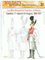 Soldats Des Guerres Napoléoniennes N°31 Les Alliés Allemands De Napoléon; La Bavière, 1806-1811 - Boeken