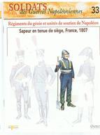 Soldats Des Guerres Napoléoniennes N°33 Régiments Du Génie Et Unités De Soutien De Napoléon Sapeur En Tenue, 1807 - Boeken