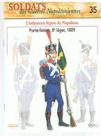 Soldats Des Guerres Napoléoniennes N°35 L'infanterie Légère De Napoléon Porte-fanion, 8 ème  Léger, 1809 - Boeken
