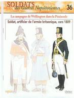 Soldats Des Guerres Napoléoniennes N°36 La Campagne De Wellington Dans La Péninsule  Soldats Artificiers, Vers 1809 - Boeken