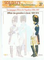 Soldats Des Guerres Napoléoniennes N°37 La Campagne D'hiver De Napoléon 1806-1807 Officiers Des Grenadiers , 1809-1814 - Boeken