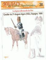 Soldats Des Guerres Napoléoniennes N°38 La Légion Allemande Du Roi Cavalier Du 3 ème Légers (KGL), Espagne , 1808 - Boeken