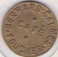 Jeton - Token - Café Bernard Calmes - FOUCHES Belgique Province De Luxembourg - Monétaires / De Nécessité