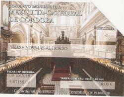 TICKET ENTREE BILLET ESPAGNE CORDOBA CORDOUE MEZQUITA CATEDRAL MOSQUEE CATHEDRALE - Toegangskaarten