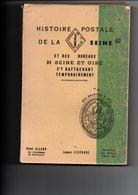 ALLARD René Et LEGENDRE James - Histoire Postale De La SEINE Et Des Bureaux De SEINE Et OISE S'y Rattachant - Oblitérations
