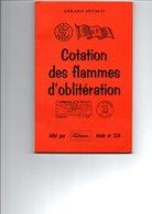 ARTAUD Gérard - Cotation Des FLAMMES D'oblitération, Le Monde Des Philatélistes, 1983, In-8 De 90 Pages, Broché - Oblitérations