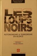 Bernard Fischbach, Roland Oberlé - Les Loups Noirs. Autonomisme & Terrorisme En Alsace / 1990 - éd. Alsatia - Alsace