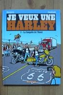 Je Veux Une Harley - T3 La Conquète De L'Ouest - Margerin / Cuadrado - Première édition - EO 2014 - Margerin
