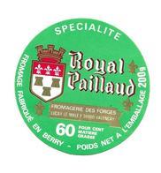 ETIQUETTE De FROMAGE..FROMAGE Fabriqué En BERRY..Royal Paillaud..Fromagerie Des Forges à LUCAY Le MALE (36) VALENCAY - Cheese