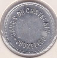 Jeton - Token - CAVES DU CHATEAU BRUXELLES - BELGIQUE - Gemeindemünzmarken