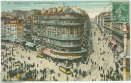 Marseille 1913; La Rue De La République (Tram) - Voyagé. (LL.) - Autres