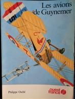 Philippe Osché - Les Avions De GUYNEMER - Éditions Ouest France  - ( 1985 ) . - Avion